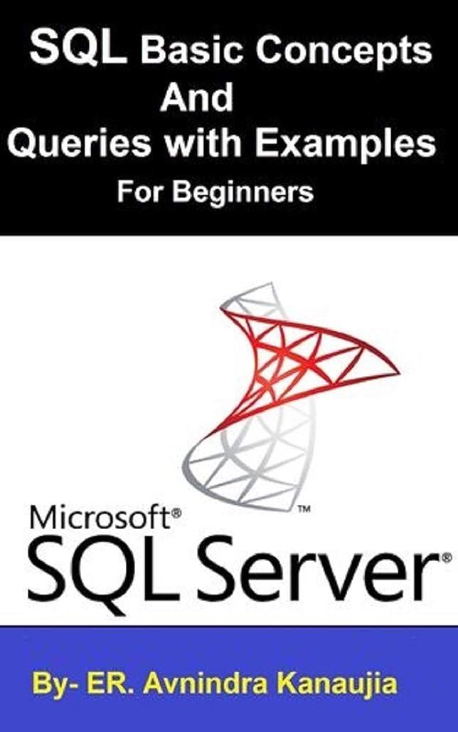 大きい世辞ここにSQL Basic Concepts and Queries with Examples for Beginners: Learn SQL in simple and easy steps starting from basic Syntax and Queries with Example (English Edition)