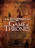 Les énigmes de Game of Thrones