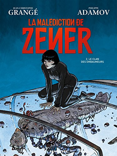 LA MALEDICTION DE ZENER T02 : Le clan des embaumeurs (La malédiction de Zener t. 2)