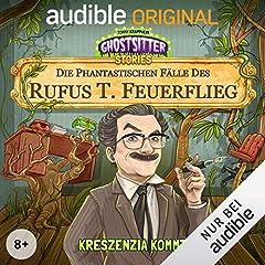 Kreszenzia kommt - Die phantastischen Fälle des Rufus T. Feuerflieg 1