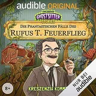 Kreszenzia kommt - Die phantastischen Fälle des Rufus T. Feuerflieg 1 Titelbild