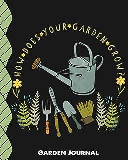 How does your garden grow - Garden Journal: Planner and Log Book