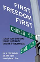 First Freedom First: A Citizens' Guide to Protecting Religious Liberty and the Separation of Church and State