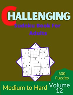Challenging Sudoku Book for Adults Volume 12: 100 Sudoku New Big book for puzzles