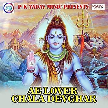 Ae Lover Chala Devghar