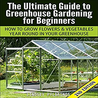 The Ultimate Guide to Greenhouse Gardening for Beginners cover art