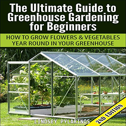 The Ultimate Guide to Greenhouse Gardening for Beginners audiobook cover art