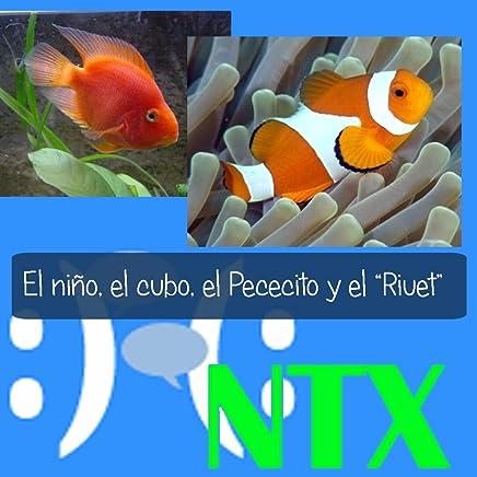 """El niño, el cubo, el Pececito y el """"Riuet"""" (Spanish Edition"""