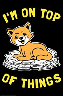 Im On Top of Things Cat Sitting Funny Cool Wall Decor Art Print Poster 12x18