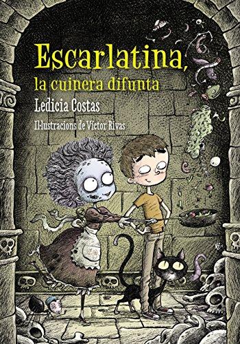 Escarlatina, la cuinera difunta (Llibres infantils i juvenils - Diversos) (Catalan Edition)