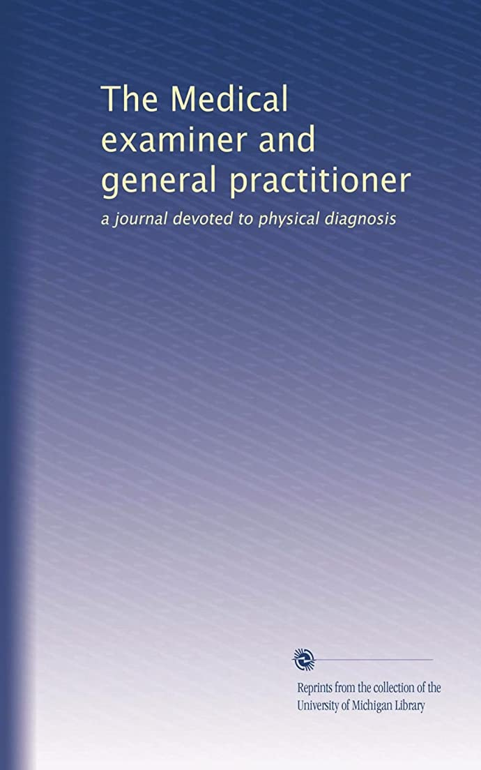 言うまでもなく機械的に自信があるThe Medical examiner and general practitioner (Vol.25)