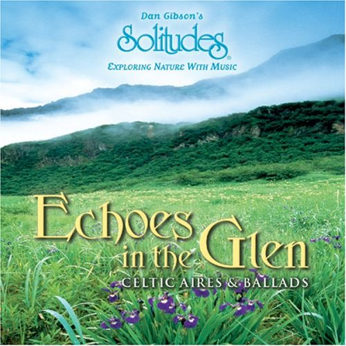 Echoes in the Glen, Celtic Aires & Ballads