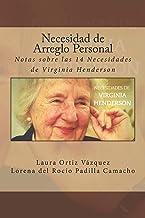 Necesidad de Arreglo Personal: Notas sobre las 14 Necesidades de Virginia Henderson: Volume 6