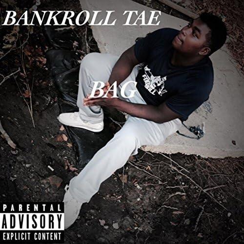 Bankroll Tae
