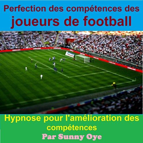 Couverture de Perfection des compétences des joueurs de football: Hypnose pour l'amélioration des compétences