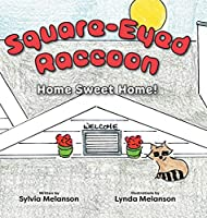 Square-Eyed Raccoon: Home Sweet Home!