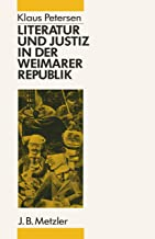 Literatur Und Justiz in Der Weimarer Republik (German Edition)