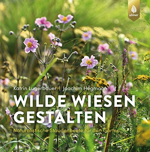 Buchseite und Rezensionen zu 'Wilde Wiesen gestalten: Naturalistische Staudenbeete für den Garten' von Katrin Lugerbauer