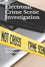 Best electronic crime scene investigation a guide for first responders Reviews
