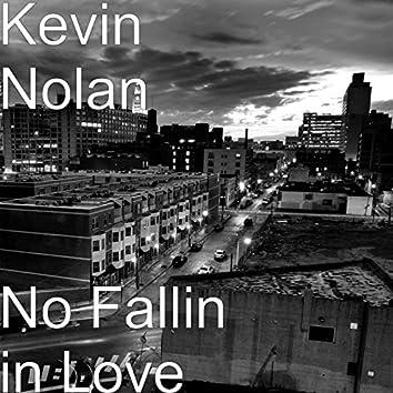 No Fallin in Love