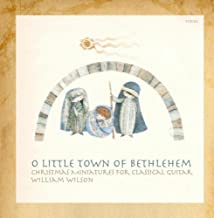 O Little Town of Bethlehem: Christmas Miniatures for Classical Guitar