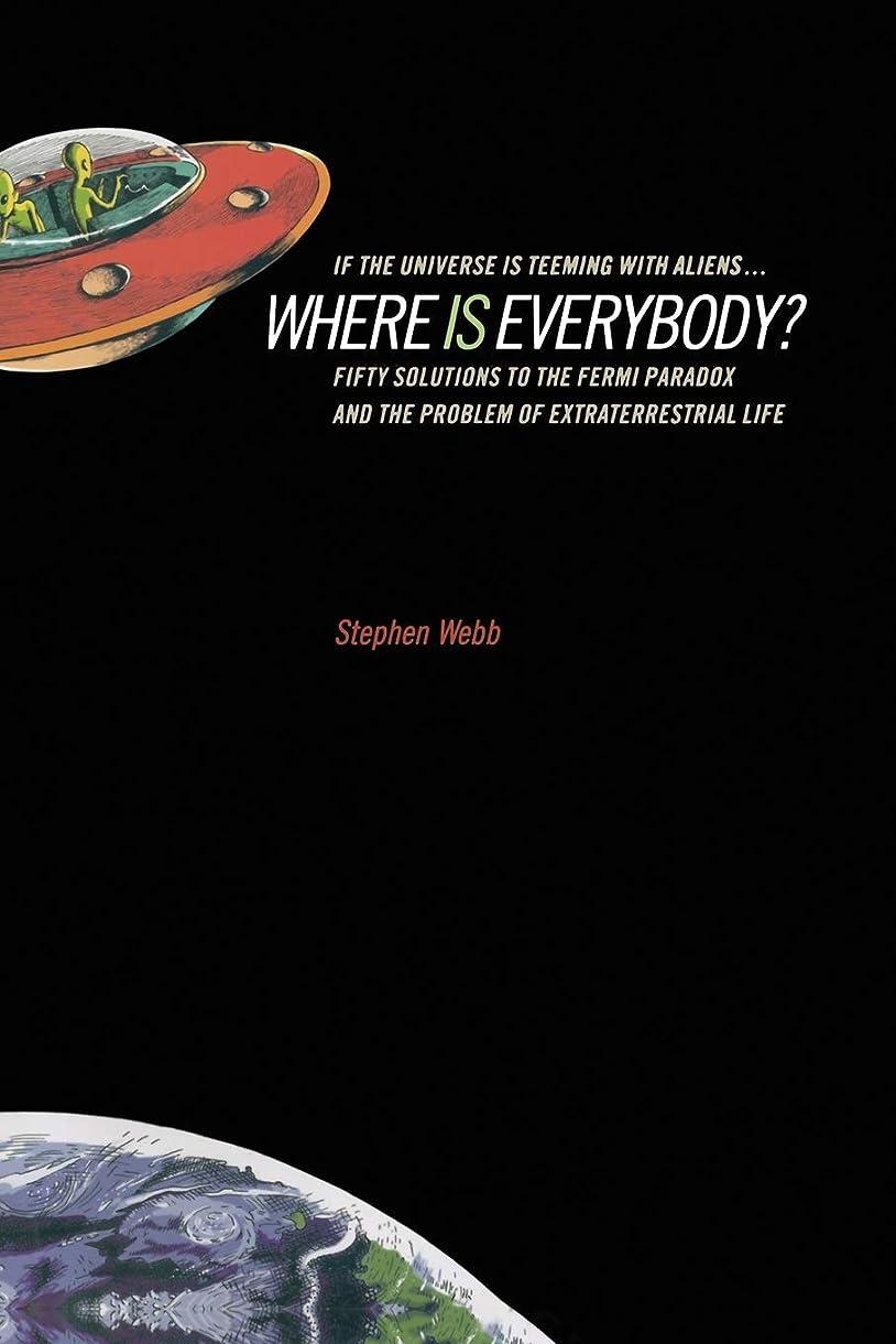 冒険第二に染料If the Universe Is Teeming with Aliens ... WHERE IS EVERYBODY?: Fifty Solutions to the Fermi Paradox and the Problem of Extraterrestrial Life