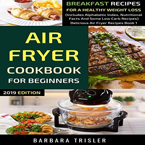 Air Fryer Cookbook for Beginners: Breakfast Recipes for a Healthy Weight Loss audiobook cover art