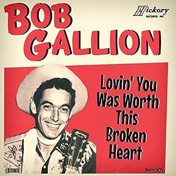 Lovin' You (Was Worth This Broken Heart)