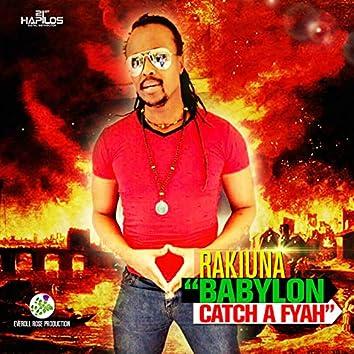 Babylon Catch a Fyah