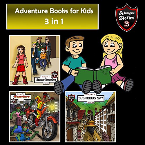Adventure Books for Kids: 3-in-1 Fun Adventures for Kids: Children's Adventure Stories cover art