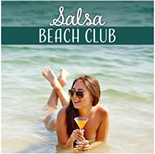Salsa Beach Club - Enjoy Latino Music, Summer Hits, Dancing, Hot Rhythms