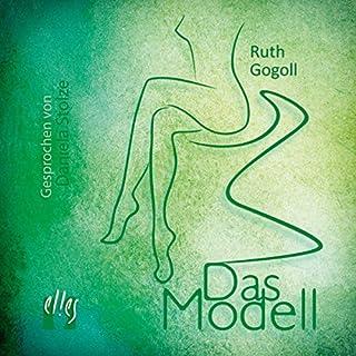 Das Modell                   Autor:                                                                                                                                 Ruth Gogoll                               Sprecher:                                                                                                                                 Daniela Stolze                      Spieldauer: 1 Std. und 52 Min.     18 Bewertungen     Gesamt 3,2
