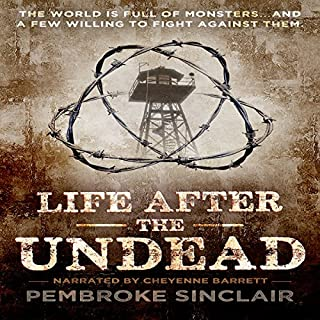 Life After the Undead                   By:                                                                                                                                 Pembroke Sinclair                               Narrated by:                                                                                                                                 Cheyenne Barrett                      Length: 7 hrs and 58 mins     1 rating     Overall 5.0