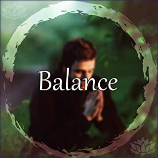 Balance - Sound Healing Meditation Music Therapy, Healing and Nature Sounds, Chakra Balancing, Sensual Massage, Meditation Music to Relieve Stress