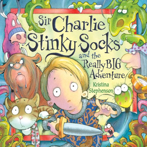 Sir Charlie Stinky Socks and the Really Big Adventure audiobook cover art