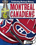 Montreal Canadiens (The Original Six: Celebrating Hockey's History) - Eric Zweig