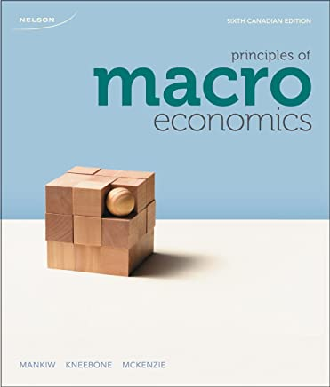 Study Guide for Principles of Macroeconomics, Sixth Canadian Edition by N. Gregory Mankiw (November 27,2013)