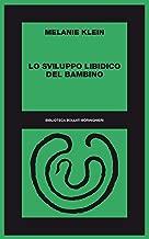 Lo sviluppo libidico del bambino: 1921-23 (Italian Edition)