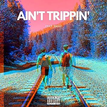 Ain't Trippin' (feat. Bmac)