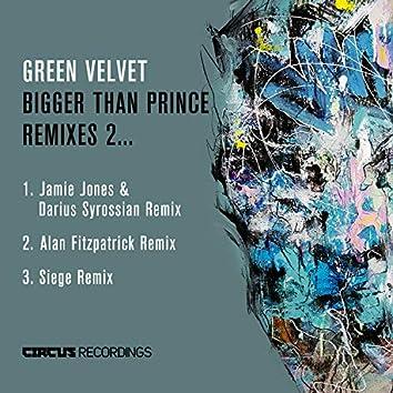 Bigger Than Prince, Remixes 2