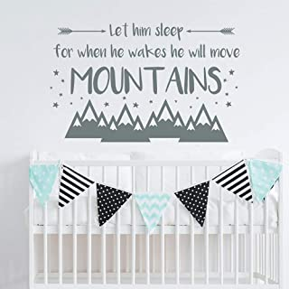 Let Him Sleep for when He Wakes He will Move Mountains Wall Decal Nursery Quote Decal Vinyl Sticker/Wall Decal Nursery Boy Wall Decor Quotes Baby Boy Room Wall Decals vs82