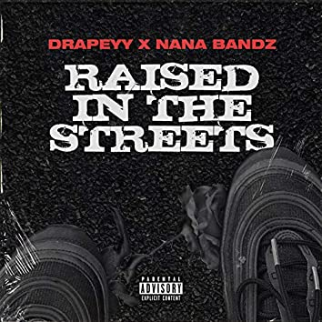 Raised In The Streets