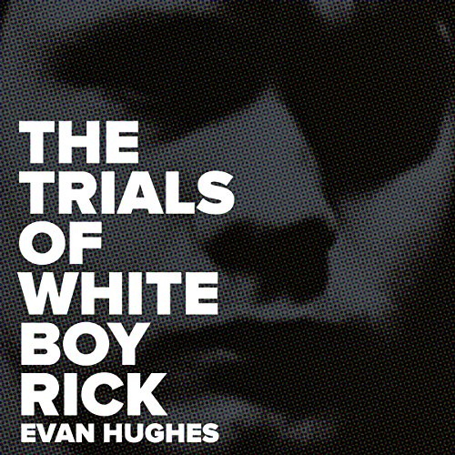 The Trials of White Boy Rick  By  cover art