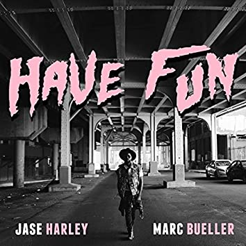 Have Fun (feat. Marc Bueller)
