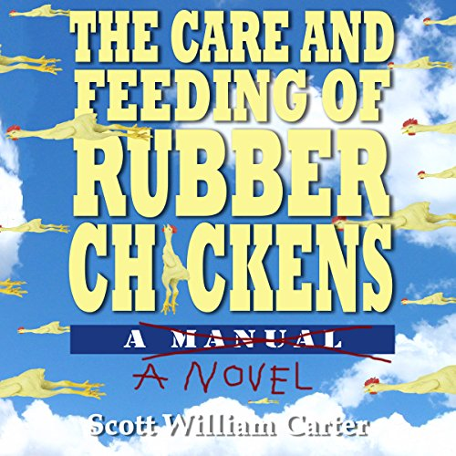 The Care and Feeding of Rubber Chickens cover art