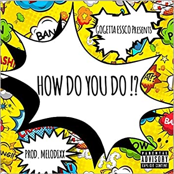 How Do You Do !?