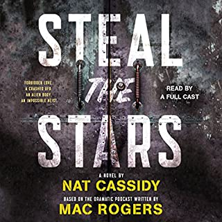 Steal the Stars                   By:                                                                                                                                 Mac Rogers                               Narrated by:                                                                                                                                 full cast                      Length: 6 hrs and 41 mins     8 ratings     Overall 4.0