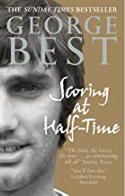 Scoring At Half-Time: Adventures On and Off the Pitch