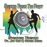 Speaker Freak the Party Acapella (feat. Jay Dot & Sophia Moon)