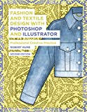 Fashion and Textile Design with Photoshop and Illustrator: Professional Creative Practice (English Edition)